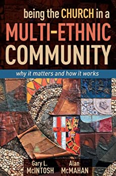 """Book Review: """"Being the Church in a Multi-Ethnic Community"""" by Alan McMahan (Wesleyan Publishing House)"""